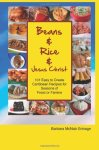 Beans-and-Rice-and-Jesus-Christ-101-Easy-to-Create-Caribbean-Recipes-for-Seasons-of-Feast-or-Famine-0