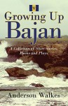 Growing-Up-Bajan-Collection-of-Short-Stories-Poems-and-Plays-0