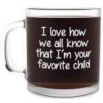 Im-Your-Favorite-Child-Funny-Glass-Coffee-Mug-Fun-Birthday-Gift-for-Mom-and-Dad-Cool-Novelty-Present-Idea-for-Parents-on-Christmas-Unique-Cup-for-Men-Women-Him-or-Her-From-Son-or-Daughter-0