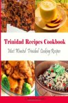 Trinidad-Recipes-Cookbook-Most-Wanted-Trinidad-Cooking-Recipes-Caribbean-Recipes-0